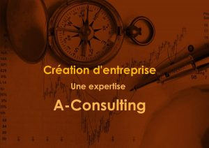 Création d'entreprise une expertise A consulting