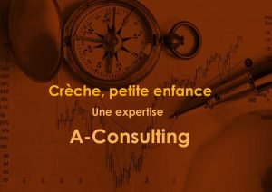 crèche, une expertise A Consulting